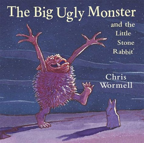 9780099455950: The Big Ugly Monster And The Little Stone Rabbit