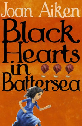 9780099456391: Black Hearts in Battersea (The Wolves Of Willoughby Chase Sequence)