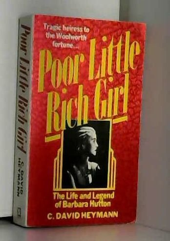 9780099456605: Poor Little Rich Girl: Life and Legend of Barbara Hutton