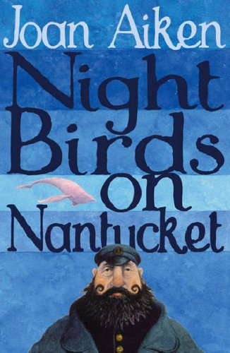 9780099456643: Night Birds On Nantucket (The Wolves Of Willoughby Chase Sequence)