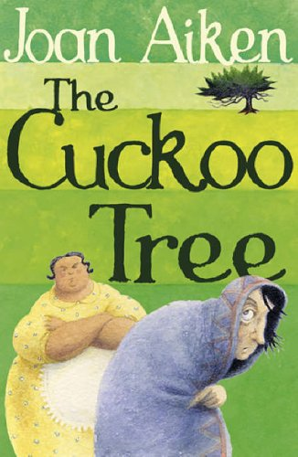 9780099456650: The Cuckoo Tree (The Wolves Of Willoughby Chase Sequence)