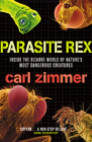 9780099457992: Parasite Rex: Inside the Bizarre World of Nature's Most Dangerous Creatures