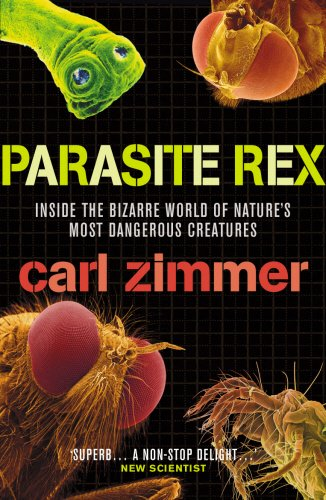 9780099457992: Parasite Rex : Inside the Bizarre World of Nature's Most Dangerous Creatures
