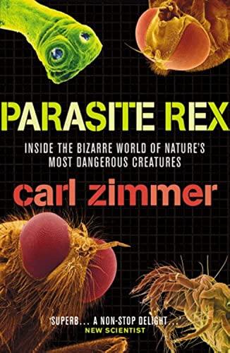 9780099457992: Parasite Rex: Inside the Bizarre World of Nature's Most Dangerous Creatures