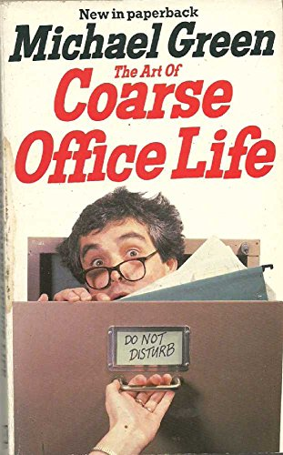 9780099459101: The Art of Coarse Office Life