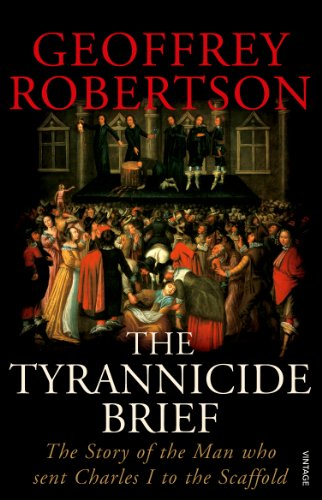 9780099459194: The Tyrannicide Brief: The Story of the Man who sent Charles I to the Scaffold