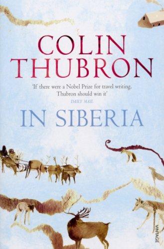 In Siberia (Paperback): Colin Thubron