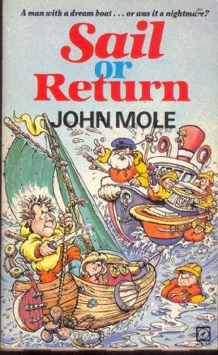 9780099459606: Sail Or Return