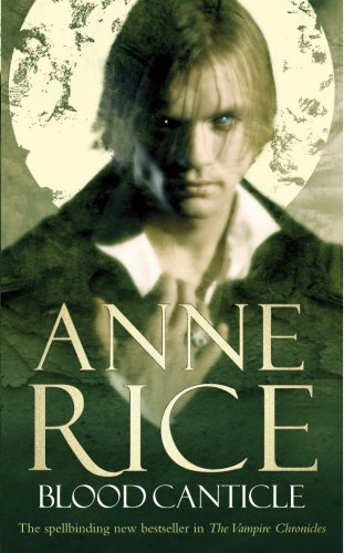 9780099460176: Blood Canticle (The Vampire Chronicles)
