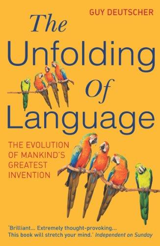 9780099460251: The Unfolding of Language