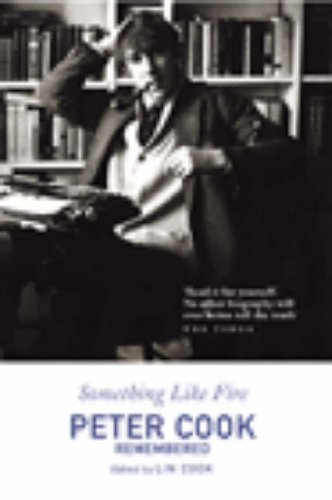 9780099460350: Something Like Fire: Peter Cook Remembered