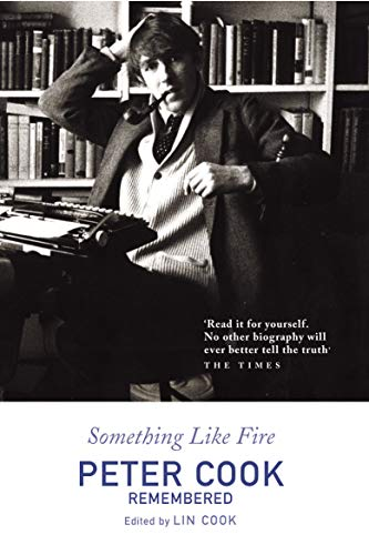 9780099460350: Something Like Fire : Peter Cook Remembered