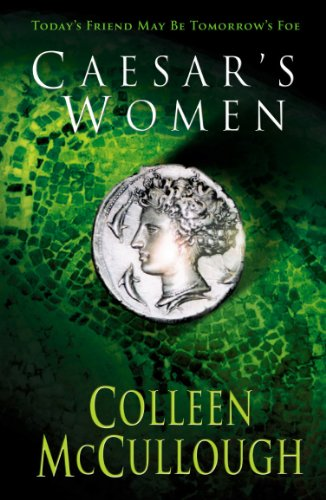 9780099460428: Caesar's Women (Masters of Rome)