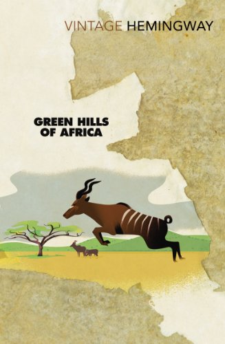 9780099460954: Green Hills Of Africa (Vintage Classics)