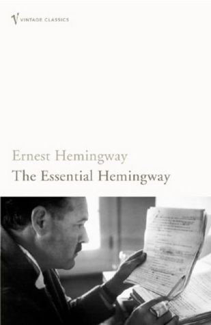 9780099460978: The Essential Hemingway