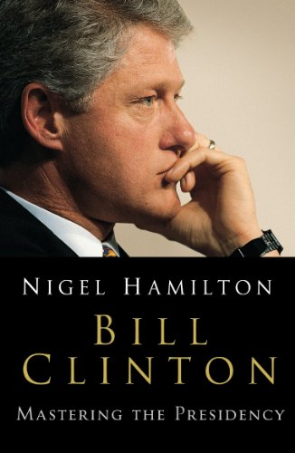 9780099461340: Bill Clinton: Mastering the Presidency