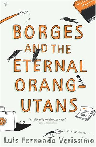 9780099461678: Borges and the Eternal Orang-Utans