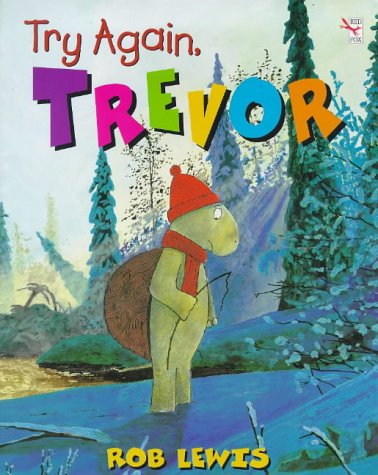 Try Again Trevor (Red Fox Picture Book) (9780099461715) by Rob Lewis