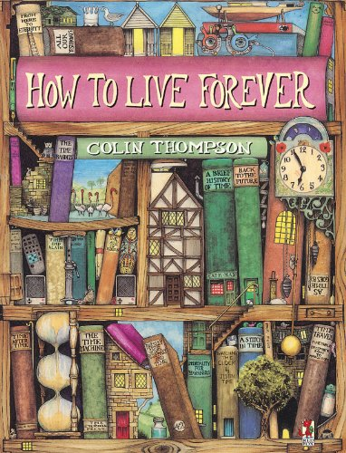 9780099461814: How To Live Forever (Red Fox Picture Books)
