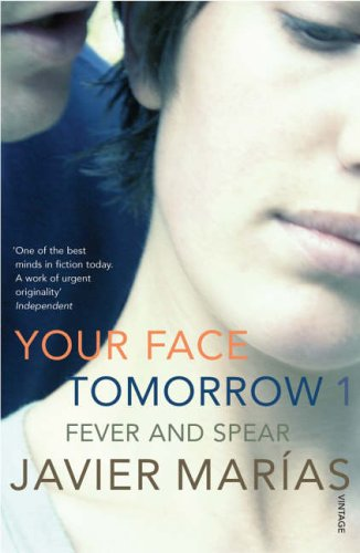 9780099461999: Your Face Tomorrow 1: Fever and Spear: Fever and Spear v. 1 (Your Face Tomorrow Trilogy)