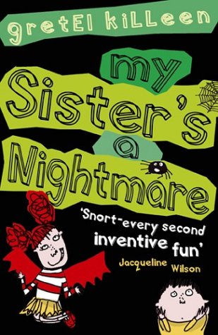 9780099464099: My Sister's a Nightmare