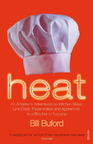 9780099464433: Heat: An Amateur's Adventures as Kitchen Slave, Line Cook, Pasta-maker and Apprentice to a Butcher in Tuscany