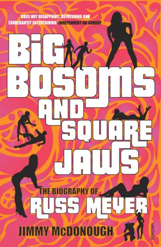9780099464648: Big Bosoms And Square Jaws: The Biography of Russ Meyer