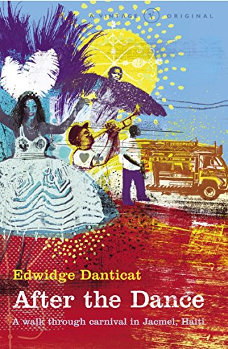 9780099464655: After the Dance: A Walk Through Carnival in Jacmel, Haiti