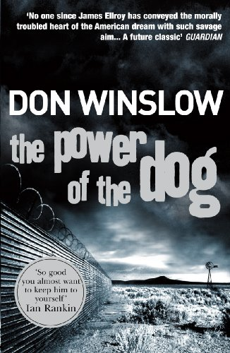 9780099464983: The Power Of The Dog: A explosive collision of crime and politics, love and hate