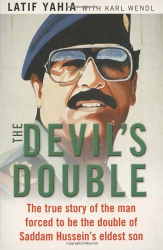 The Devil's Double (9780099465553) by Yahia, Latif; Wendl, Karl