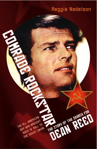 9780099465720: Comrade Rockstar: Search for Dean Reed