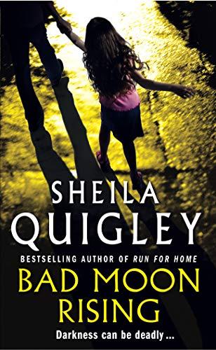 Bad Moon Rising: Quigley, Sheila