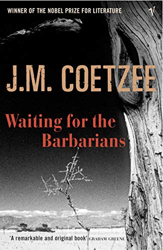 Waiting For The Barbarians: Coetzee, J.M.