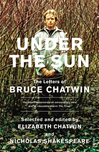 9780099466147: Under The Sun: The Letters of Bruce Chatwin