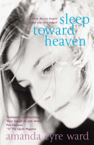9780099466390: Sleep Toward Heaven: How do you forgive when you can't forget?