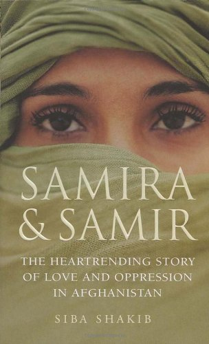 9780099466444: Samira and Samir: The Heartrending Story of Love and Oppression in Afghanistan