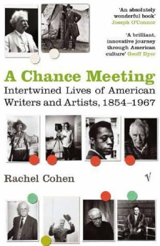 9780099466574: A Chance Meeting: Intertwined Lives of American Writers and Artists, 1854-1967