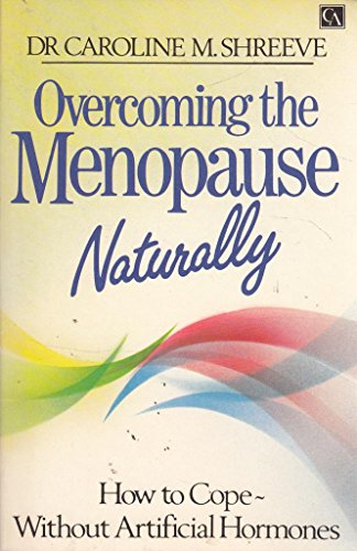 9780099466802: Overcoming the Menopause Naturally