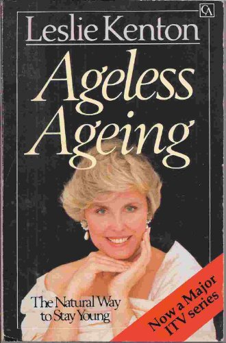 9780099466901: Ageless Ageing: The Natural Way to Stay Young