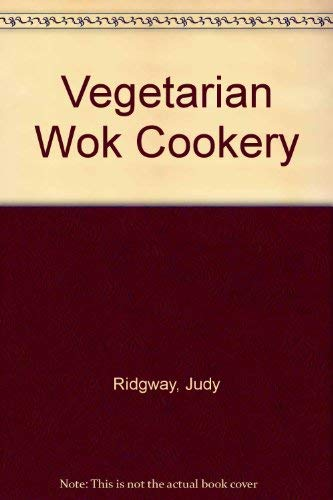 9780099467106: Vegetarian Wok Cookery