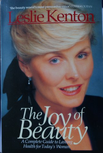 9780099468004: The Joy of Beauty: Complete Guide to Lasting Health and Beauty for Today's Woman
