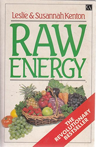 9780099468103: RAW ENERGY: EAT YOUR WAY TO RADIANT HEALTH