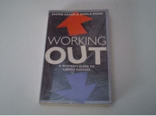 9780099468417: WORKING OUT: A WOMEN'S GUIDE TO CAREER SUCCESS