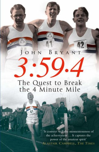 9780099469087: 3:59.4: The Quest to Break the 4 Minute Mile