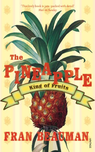 9780099469445: Pineapple: King of Fruits