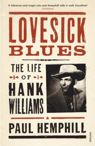 9780099469513: Lovesick Blues: The Life of Hank Williams