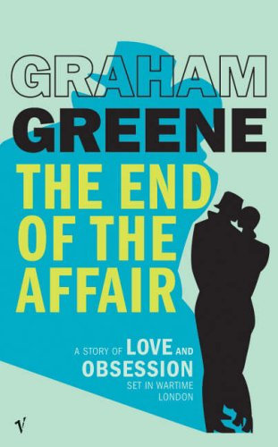 9780099470151: The End of the Affair