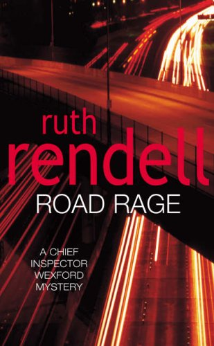 9780099470618: Road Rage (A Chief Inspector Wexford Mystery)