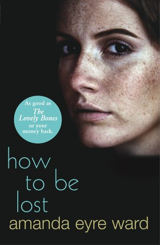 9780099471271: How To Be Lost: A Novel