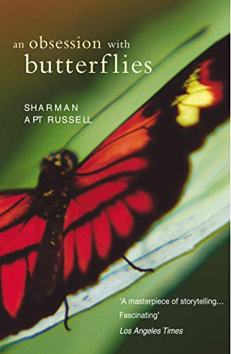 9780099471332: An Obsession with Butterflies: Our Long Love Affair with a Singular Insect